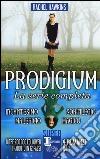 Prodigium. La serie completa: Incantesimo-Maleficio-Sortilegio-Magico