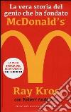 La vera storia del genio che ha fondato McDonald's® libro