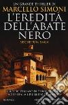 L'eredità dell'abate nero. Secretum saga libro