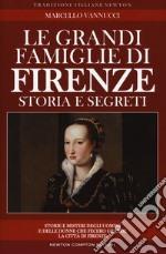 Le grandi famiglie di Firenze libro