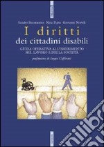 I diritti dei cittadini disabili libro di Buonomo Sandro - Daita Nina - Novelli Giovanni