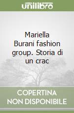 Mariella Burani fashion group. Storia di un crac libro di Campani Stefano - Pergolizzi Paolo