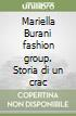 Mariella Burani fashion group. Storia di un crac libro
