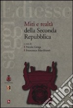 Miti e realt della Seconda Repubblica libro
