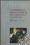 La partecipazione politica e sociale tra crisi e innovazione. Il caso della Toscana libro