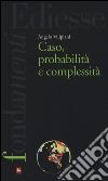 Caso, probabilità e complessità libro