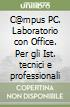 C@mpus PC. Laboratorio con Office. Per le Scuole superiori