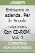 Entriamo in azienda. Per le Scuole superiori. Con CD-ROM (1) libro di Astolfi Eugenio - Rascioni Stefano - Ricci Giovanna
