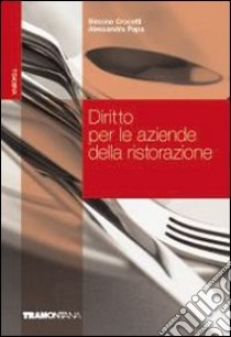 DIRITTO PER LE AZIENDE DELLA RISTORAZIONE (U) libro di CROCETTI SIMONE PAPA ALESSANDRA