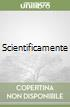 SCIENTIFICAMENTE