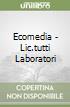 ECOMEDIA - LIC.TUTTI LABORATORI