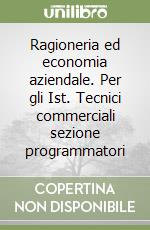 Ragioneria ed economia aziendale. Per gli Ist. Tecnici commerciali sezione programmatori (3) libro di Astolfi Eugenio - Negri Letizia