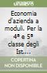 Economia d'azienda a moduli. Per la 4� e 5� classe degli Ist. Professionali per i servizi commerciali
