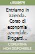 Entriamo in azienda. Corso di economia aziendale. Progetti Igea e Mercurio. Per gli Ist. Tecnici commerciali (2)