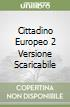 CITTADINO EUROPEO 2 VERSIONE SCARICABILE libro