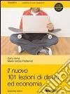 IL NUOVO 101 LEZIONI DI DIRITTO ED ECONOMIA - EDIZIONE MISTA  libro