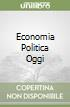 ECONOMIA POLITICA OGGI libro
