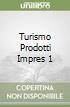 TURISMO PRODOTTI IMPRES 1 libro
