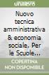 TECNICA AMMINISTRATIVA 1 SET (VOL+ONLINE) libro