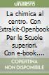 CHIMICA AL CENTRO SET MAIOR libro