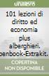 101 lezioni di diritto ed economia plus alberghieri. Openbook-Extrakit. Per le Scuole superiori. Con e-book. Con espansione online libro