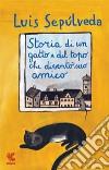 Storia di un gatto e del topo che diventò suo amico libro