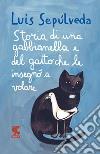 Storia di una gabbianella e del gatto che le insegnò a volare libro