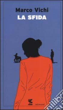 La sfida libro di Vichi Marco