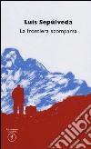 La frontiera scomparsa libro