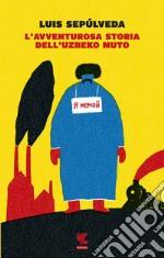 L'Avventurosa storia dell'uzbeko muto libro
