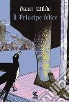 Il principe felice libro
