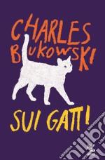 Sui gatti. Testo inglese a fronte libro