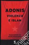 Violenza e Islam. Conversazioni con Houria Abdelouahed libro