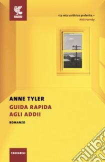 Guida rapida agli addii libro di Tyler Anne
