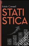 Statistica. Con aggiornamento online. Con e-book libro