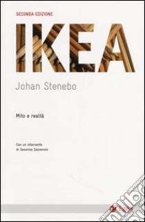 Ikea. Mito e realtà libro di Stenebo Johan