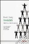 Invisibili. Dietro le quinte del successo