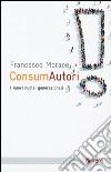 ConsumAutori. I nuovi nuclei generazionali libro
