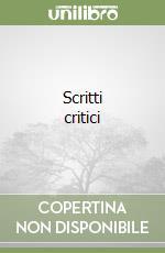 Scritti critici libro di Serra Renato