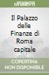Il Palazzo delle Finanze di Roma capitale libro