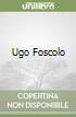 Ugo Foscolo libro