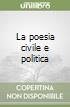 La poesia civile e politica libro