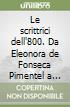 Le scrittrici dell'800. Da Eleonora de Fonseca Pimentel a Matilde Serao libro