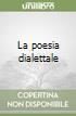 La poesia dialettale libro