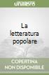 La letteratura popolare libro