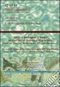 Le aree di laguna nella carta geologica ufficiale d'Italia. Foglio 128 «Venezia». Fogli 148-149 «Chioggia-Malamocco» libro