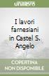I lavori farnesiani in Castel S. Angelo libro