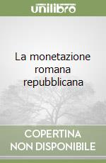 La monetazione romana repubblicana libro di Catalli Fiorenzo