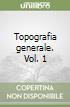 Topografia generale. Vol. 1 libro