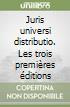 Juris universi distributio. Les trois premi�res �ditions